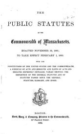 The Public Statutes of the Commonwealth of Massachusetts, Enacted November 19, 1881; to Take Effect February 1, 1882