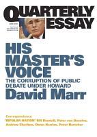 Quarterly Essay 26 His Master s Voice PDF