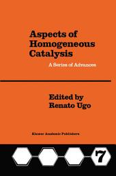Aspects of Homogeneous Catalysis: A Series of Advances