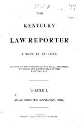 The Kentucky Law Reporter: Volumes 1-2