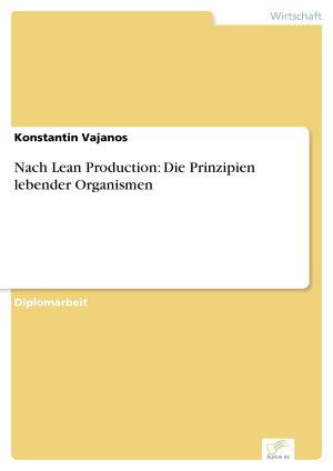 Nach Lean Production  Die Prinzipien lebender Organismen PDF