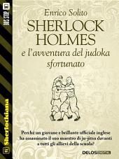 Sherlock Holmes e l'avventura del judoka sfortunato