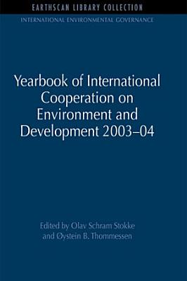Yearbook of International Cooperation on Environment and Development 2003 04 PDF