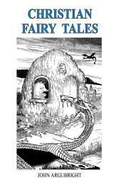 Christian Fairy Tales: Biblically Based Fairy Tales