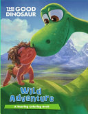 The Good Dinosaur Wild Adventure PDF