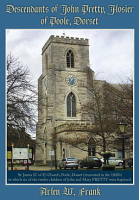 Descendants of John Pretty  Hosier of Poole  Dorset