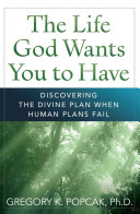 The Life God Wants You to Have PDF