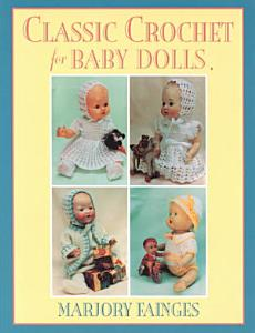 Classic Crochet for Baby Dolls Book