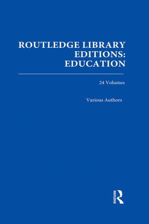 Routledge Library Editions  Education Mini Set H History of Education 24 vol set PDF