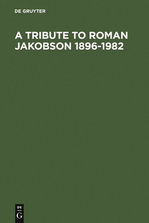 A Tribute to Roman Jakobson 1896-1982