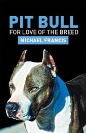 Pit Bull: For Love of the Breed