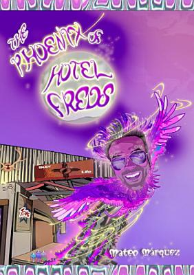 The Phoenix of Hotel Freds