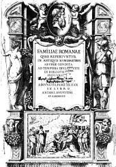 Familiae Romanae, quae reperiuntur in antiquis numismatibus ab urbe condita ad tempora Divi Augusti
