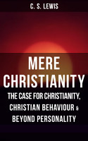 MERE CHRISTIANITY  The Case for Christianity  Christian Behaviour   Beyond Personality PDF