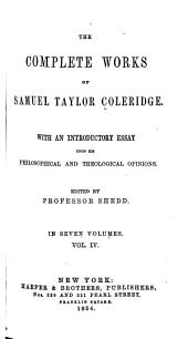 The complete works of Samuel Taylor Coleridge: With an introductory essay upon his philosophical and theological opinions
