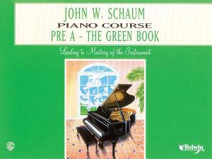 John W  Schaum Piano Course  Pre A   The Green Book
