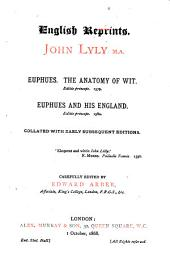Euphues: the Anatomy of Wit (Editio Princeps, 1579). Euphues and His England (Editio Princeps, 1580): Collated with Early Subsequent Editions