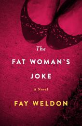 The Fat Woman's Joke: A Novel