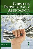 Curso de prosperidad y abundancia  C  mo atraer dinero a su vida PDF