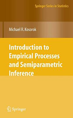 Introduction to Empirical Processes and Semiparametric Inference PDF