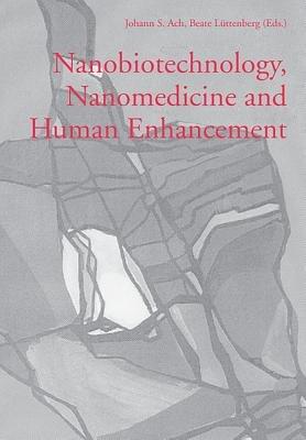 Nanobiotechnology, Nanomedicine and Human Enhancement