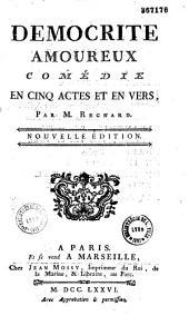 Démocrite amoureux : comédie en cinq actes et en vers par M. Regnard