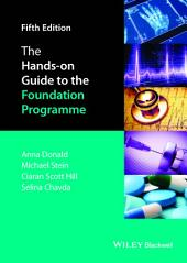 The Hands-on Guide to the Foundation Programme: Edition 5