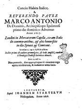 Concio habita Italice a reverendo patre Marco Antonio De Dominis, archiepiscopo Spalatensi ... 1617 Londini in Mercatorum capella, coram Italis ibi commorantibus ..