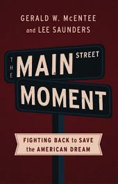 The Main Street Moment: Fighting Back to Save the American Dream