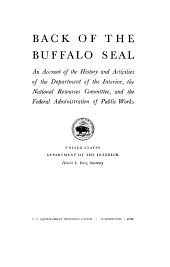 Back of the buffalo seal: an account of the history and activities of the Department of the interior, the National resources committee, and the Federal administration of public works