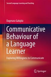 Communicative Behaviour of a Language Learner: Exploring Willingness to Communicate