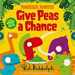 Give Peas a Chance  Dinosaur Juniors  Book 2  PDF