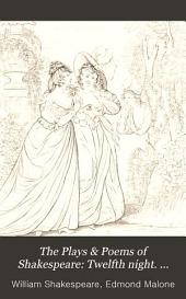 The Plays & Poems of Shakespeare: Twelfth night. Much ado about nothing. As you like it