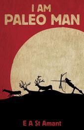 I Am Paleo Man