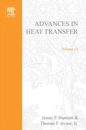 Advances in Heat Transfer: Volume 10