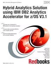 Hybrid Analytics Solution using IBM DB2 Analytics Accelerator for z/OS V3.1