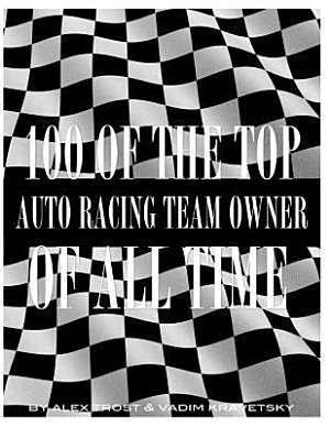 100 of the Top Auto Racing Team Owner of All Time
