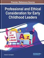 Professional and Ethical Consideration for Early Childhood Leaders