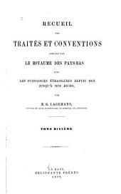 Recueil des traités et conventions conclus par le royaume des Pays-Bas avec les puissances étrangères, depuis 1813 jusqu'à nos jours: Volume10