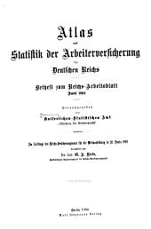 Atlas und Statistik der Arbeiterversicherung des Deutschen Reichs ...