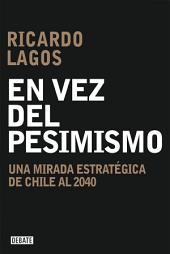 En vez del pesimismo: Una mirada estratégica de Chile al 2040