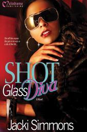 Shot Glass Diva