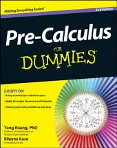 Pre-Calculus For Dummies: Edition 2