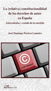 La (relativa) constitucionalidad de los derechos de autor en España. Antecedentes y estado de la cuestión