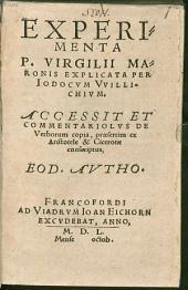 Experimenta P. Virgilii Maronis: Accessit Et Commentariolus De Verborum copia, praesertim ex Aristotele & Cicerone conscriptus, ¬Eod. ¬Autho