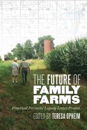 The Future of Family Farms: Practical Farmers' Legacy Letters Project