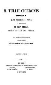 M. Tullii Ciceronis Opera quae supersunt omnia ex recensione Io. Casp. Orellii: Epistolas continens