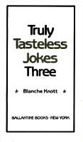 Truly Tasteless Jokes Three PDF