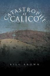 Catastrophe At Calico