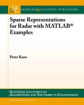 Sparse Representations for Radar with MATLAB® Examples